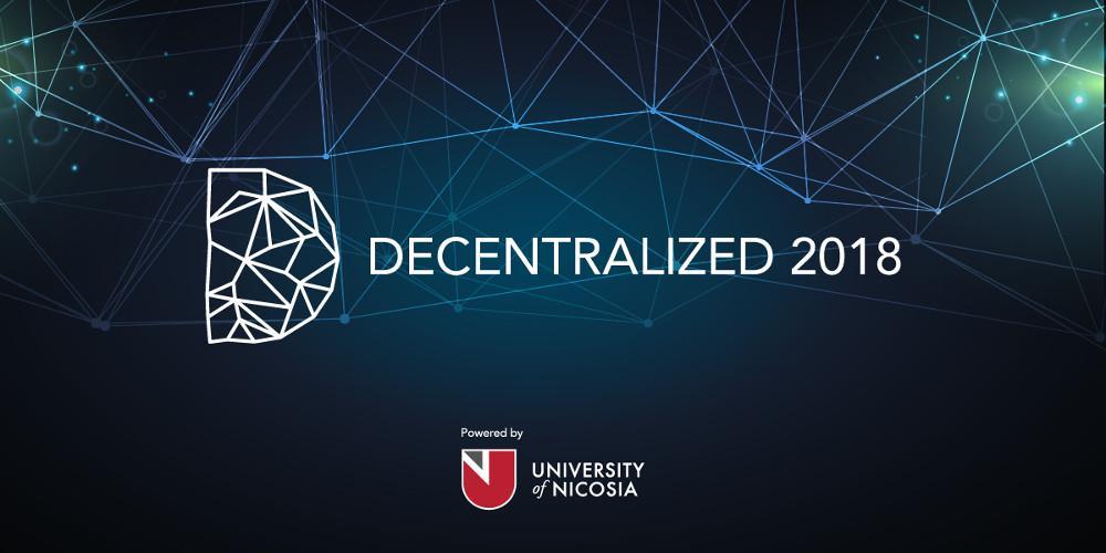 DECENTRALIZED 2018: Το Κορυφαίο Συνέδριο Blockchain της Ευρώπης Επιστρέφει